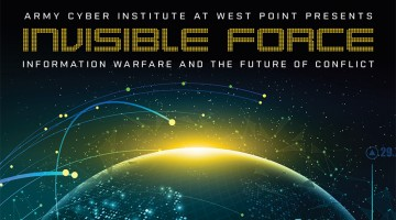 Invisible Force: Information Warfare and the Future of Conflict